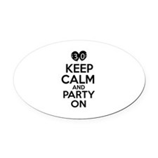 30 , Keep Calm And Party On Oval Car Magnet