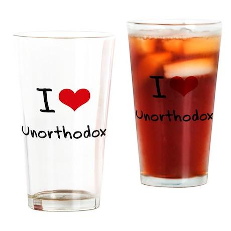 I love Unorthodox Drinking Glass