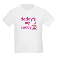 Daddy's My Caddy T-Shirt