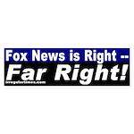 Fox News is Right Bumper Sticker