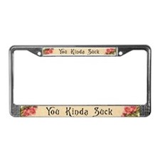 You Kinda Suck License Plate Frame