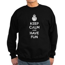 Keep calm and have fun Sweatshirt