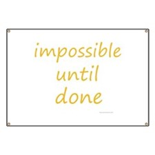 impossible until done Banner