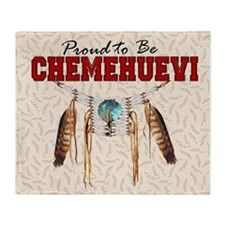 Proud to be Chemehuevi Throw Blanket