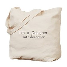Designer not a decorator.png Tote Bag