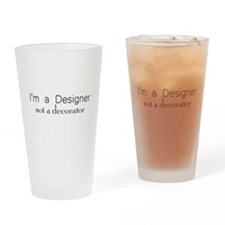 Designer not a decorator.png Drinking Glass