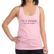 Designer not a decorator.png Racerback Tank Top