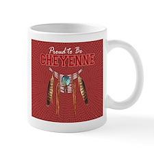 Proud to be Cheyenne Mug