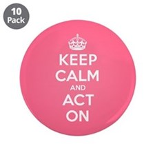 """Keep Calm Act On 3.5"""" Button (10 pack)"""