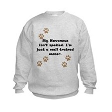 Well Trained Havanese Owner Sweatshirt