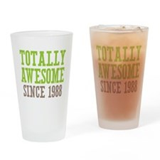 Totally Awesome Since 1988 Drinking Glass