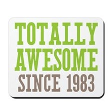Totally Awesome Since 1983 Mousepad