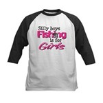 Silly Boys - Fishing Is For Girls Kids Baseball Je