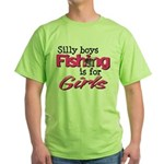 Silly Boys - Fishing Is For Girls Green T-Shirt