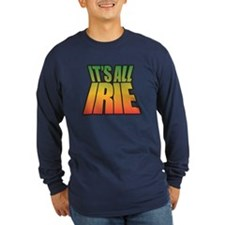 Its All IRIE Long Sleeve T-Shirt