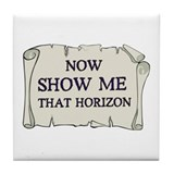 Show me that horizon Tile Coaster