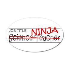 Job Ninja Science Teacher 20x12 Oval Wall Decal
