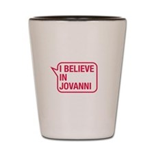I Believe In Jovanni Shot Glass