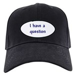I Have a Question Black Cap