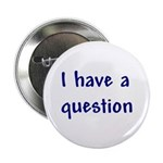 I Have a Question Button