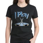 I Play Hockey Women's Dark T-Shirt
