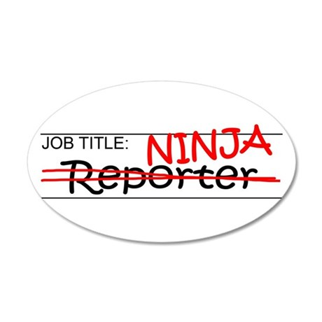 Job Ninja Reporter 20x12 Oval Wall Decal