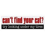 Lost Cat? Look Under My Tires Bumper Sticker