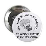 Mind is like a parachute...Button