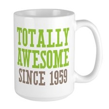 Totally Awesome Since 1959 Mug
