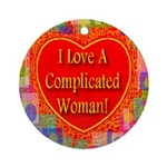I Love A Complicated Woman! Ornament (Round)