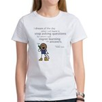 Roy: Stop asking questions Women's T-Shirt