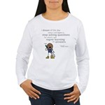 Roy: Stop asking questions Women's LS T-Shirt