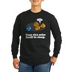 Your d12 Cries... Long Sleeve Dark T-Shirt