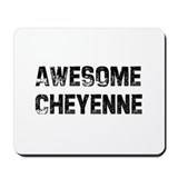 Awesome Cheyenne Mousepad