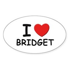 I love Bridget Oval Decal
