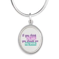 If you Think I'm Cute - Uncle Silver Oval Necklace