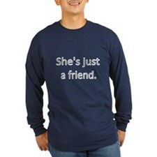 SHES JUST A FRIEND Long Sleeve T-Shirt