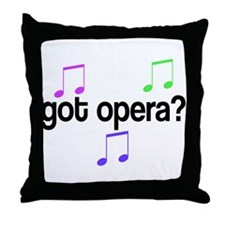 Got Opera Throw Pillow