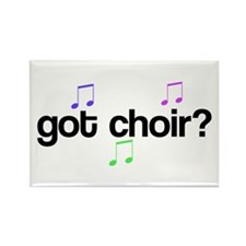 Got Choir? Rectangle Magnet