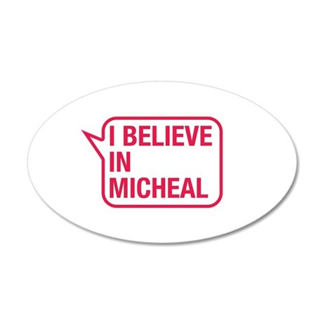 I Believe In Micheal Wall Decal