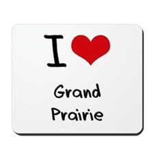 I Heart GRAND PRAIRIE Mousepad