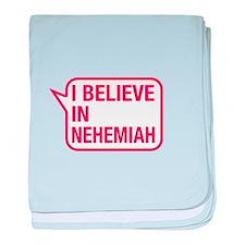 I Believe In Nehemiah baby blanket