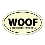 WOOF - Obey the Rottweiler! Oval Sticker
