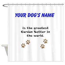 Greatest Gordon Setter In The World Shower Curtain