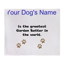 Greatest Gordon Setter In The World Throw Blanket