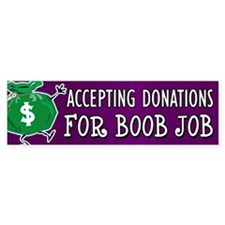 Boob Job Donations Bumper Bumper Sticker