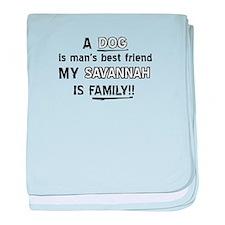 Savannah is my best friend baby blanket