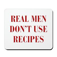 real-men-dont-use-recipes-bod-burg Mousepad