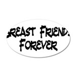 Breast Friends Forever 35x21 Oval Wall Decal
