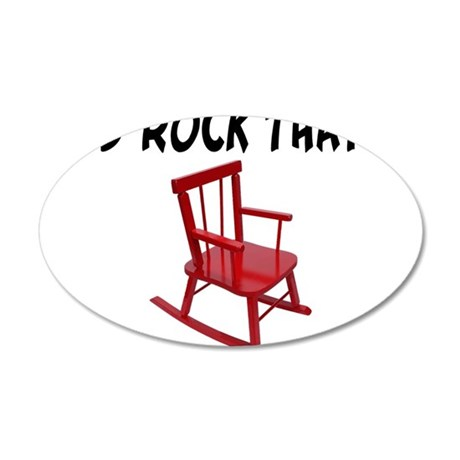 I'd Rock That Chair 20x12 Oval Wall Decal